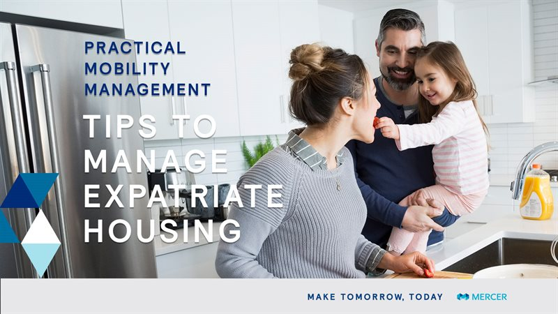 Practical Mobility Management: Tips to Manage Expatriate Housing